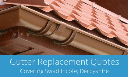 free Swadlincote gutter replacement quotations