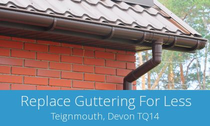 save on Teignmouth gutter replacement