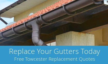 replace your Towcester gutters