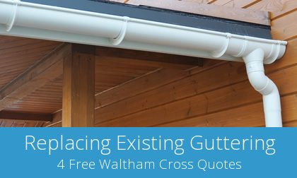 save on Waltham Cross gutter replacement costs