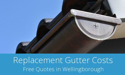 replace your Wellingborough guttering