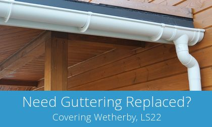 Wetherby gutter replacement