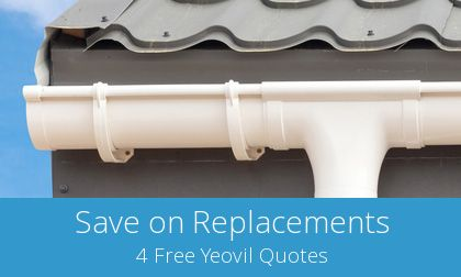 save on Yeovil gutter replacement costs